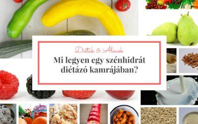 Mi legyen a szénhidrát diétázó kamrájában?