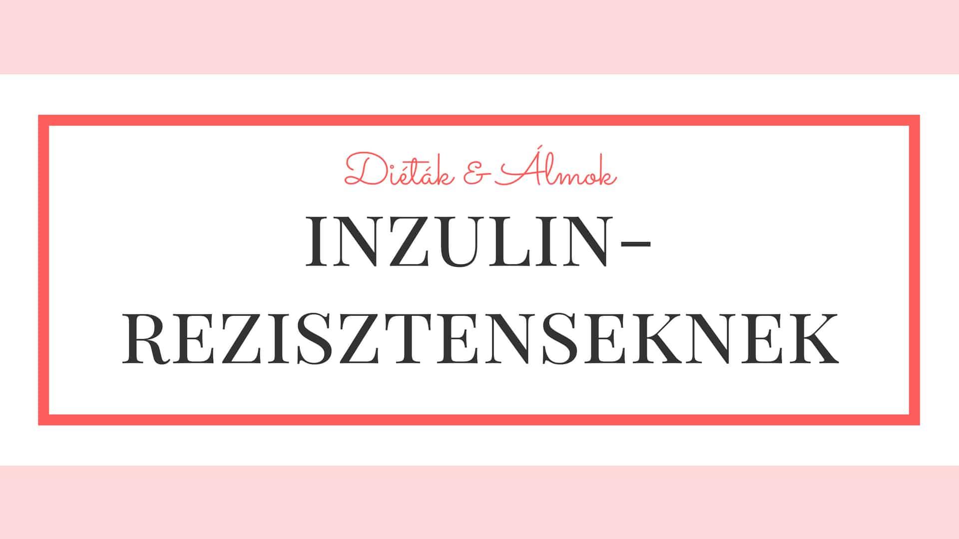 szénhidrát diéta tanfolyam inzulin-rezisztencia
